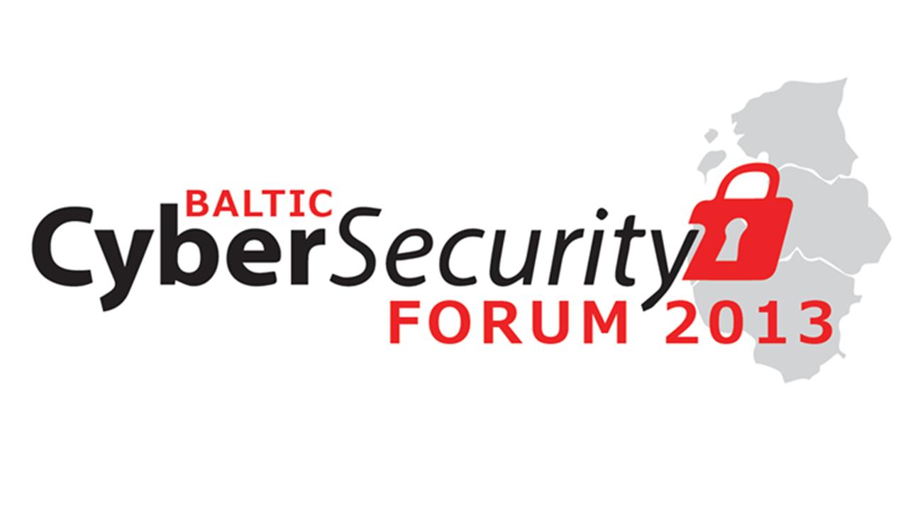 Baltic CyberSecurity Forum 2013