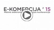 E-Komercija'15 – kasmetinė konferencija (59 Eur)