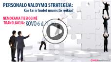 """JURGITA JANKUVIENĖ – """"Personalo valdymo strategija – kas tai yra ir kodėl mums to  reikia?"""""""