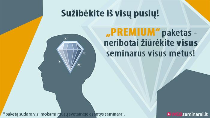 PREMIUM PAKETAS – visi seminarai viename rinkinyje!