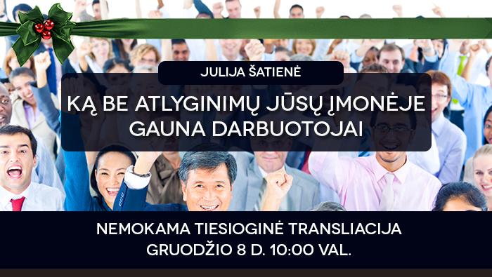 """JULIJA ŠATIENĖ – """"Ką be atlyginimų  Jūsų įmonėje gauna darbuotojai"""""""