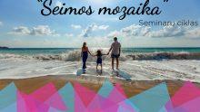 """Seminarų ciklas – """"Šeimos mozaika"""""""