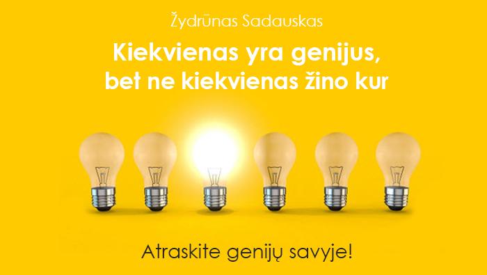 """ŽYDRŪNAS SADAUSKAS – """"Kiekvienas yra genijus, bet ne kiekvienas žino kur"""""""