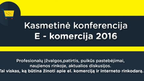 E-Komercija'16 – kasmetinė konferencija