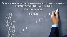 Šiuolaikiniai (psichologiniai) darbuotojų motyvavimo instrumentai: pulti ar bėgti? (15 Eur)