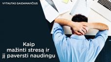 Kaip mažinti stresą ir jį paversti naudingu (18 Eur)