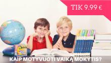 Kaip motyvuoti vaiką MOKYTIS? (9,99 Eur)