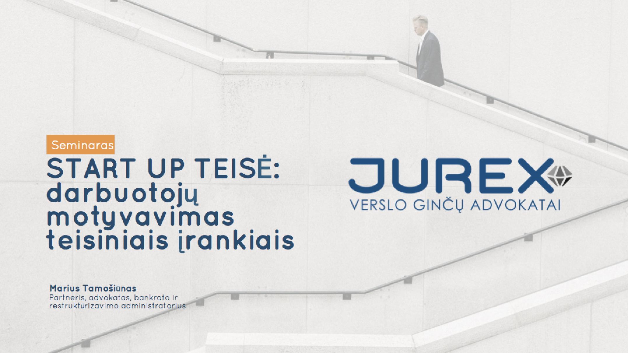 Marius Tamošiūnas – Darbuotojų motyvavimas teisiniais įrankiais