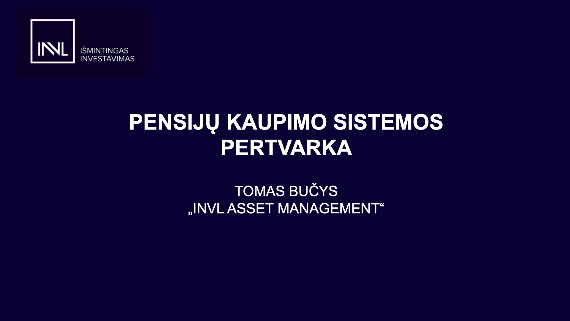 Pensijų kaupimo sistemos pertvarka